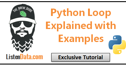 Loops in Python explained with examples