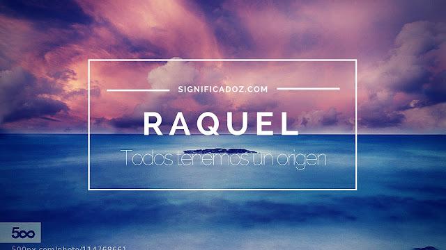 Significado y origen del Nombre Raquel ¿Que Significa?