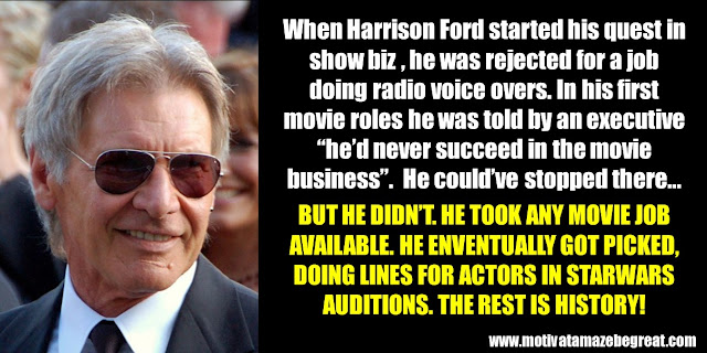 "63 Successful People Who Failed: Harrison Ford, Success Story, rejected, radio voice overs, fired, ""he'd never succeed in the movie business"", Star Wars, auditions, lines"