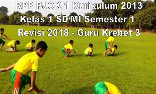 RPP PJOK 1 Kurikulum 2013 Kelas 1 SD/MI Semester 1 Revisi 2018 - Guru Krebet 3