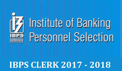 Bank Jobs: IBPS Clerk 2017 - 2018 Notification