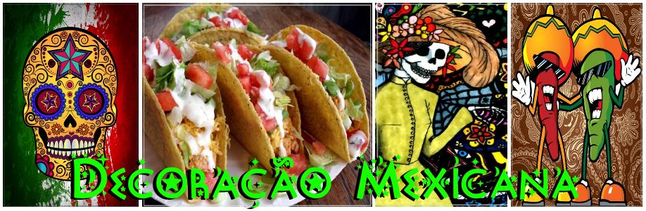 decoracao mexicana mexico mariachi caveiras taco