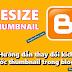 Hướng dẫn thay đổi kích thước thumbnail trong blogger