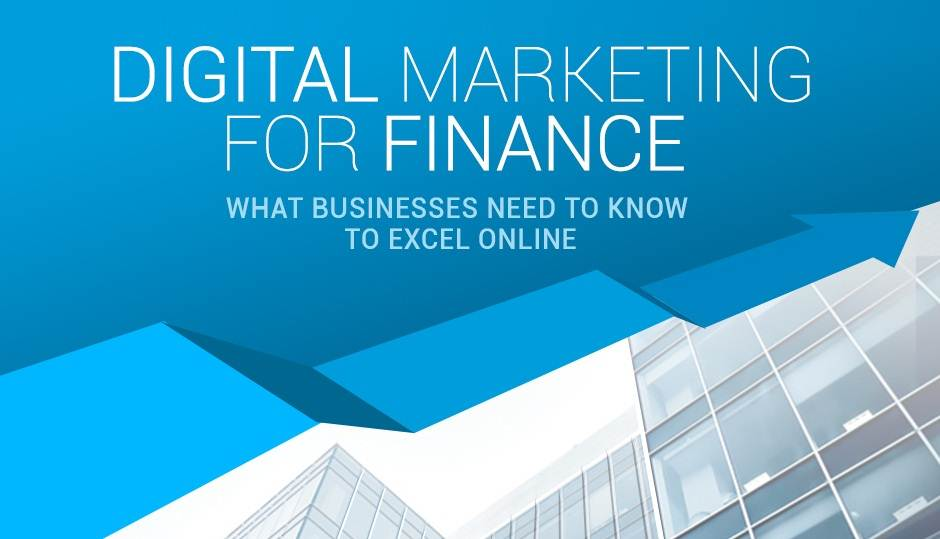 What Finance Businesses Need to Know to Excel Digital Marketing - infographic