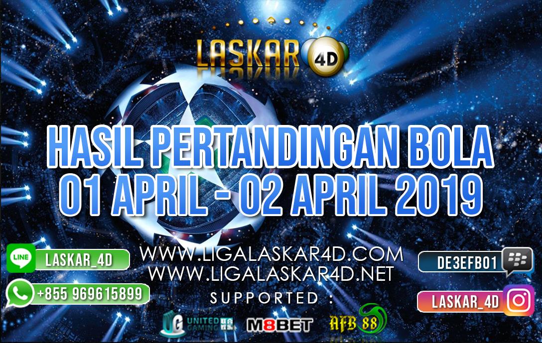 HASIL PERTANDINGAN BOLA 02 APR – 03 APR 2019