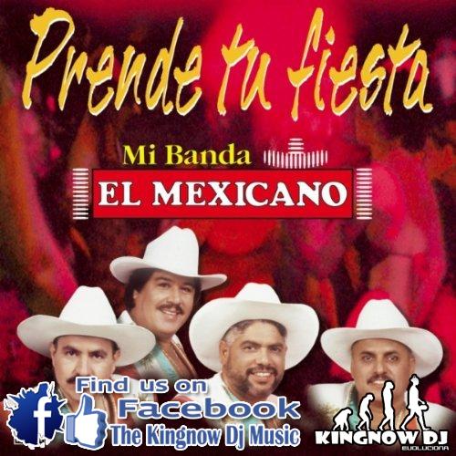 Mi Banda El Mexicano - Prende tu Fiesta (2006)