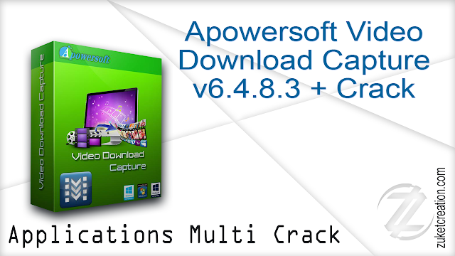 Apowersoft Video Download Capture v6.4.8.3 + Crack