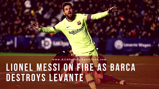 Sensational Lionel Messi destroys Levante with an Out of the World Performance