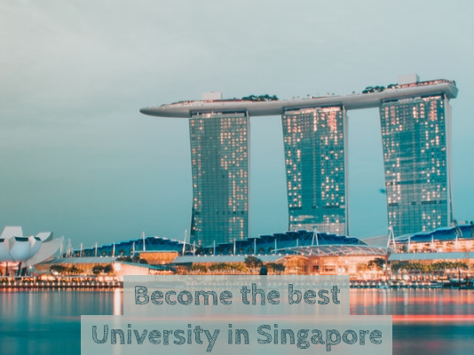 Become the Best University in Singapore 2019