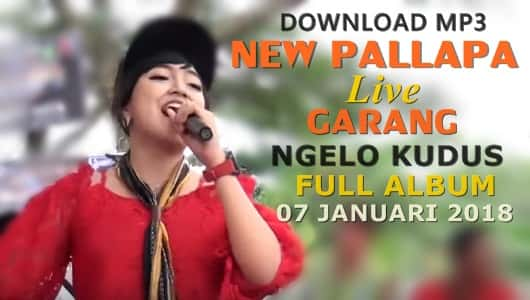 download mp3 new pallapa 2018 full album live garang kudus