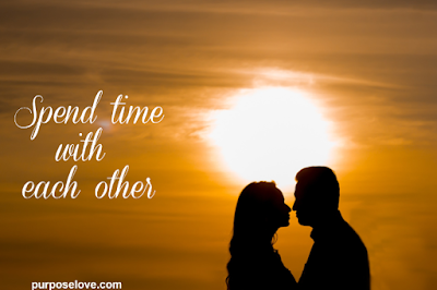 Spend time with each other