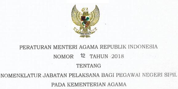 Peraturan menteri Agama Nomor 12 Tahun 2018 Tentang Nomenklatur Jabatan Pelaksana Bagi PNS Pada Kementerian Agama-SEO SUNDA
