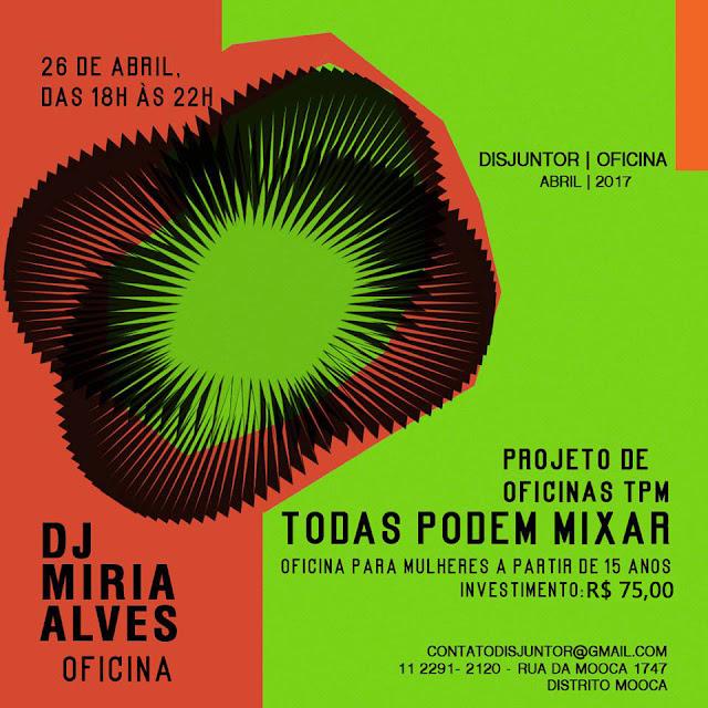 DJ Miria Alves cria projeto para ensinar mulheres a mixarem