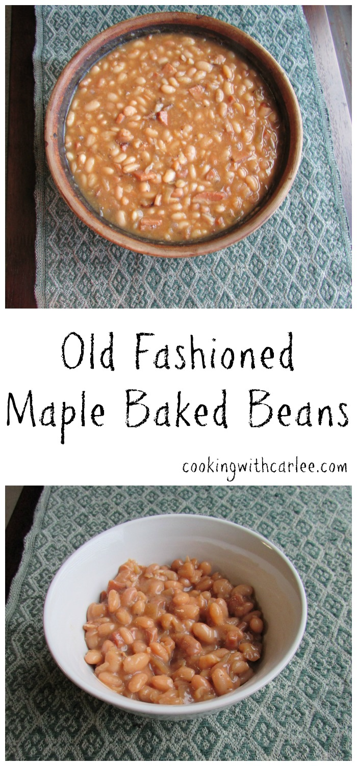 Cooking With Carlee: Old Fashioned Maple Baked Beans and ...