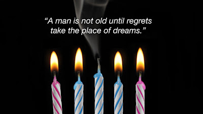 A man is not old until regrets take the place of dream