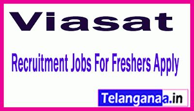 Viasat Recruitment Jobs For Freshers Apply