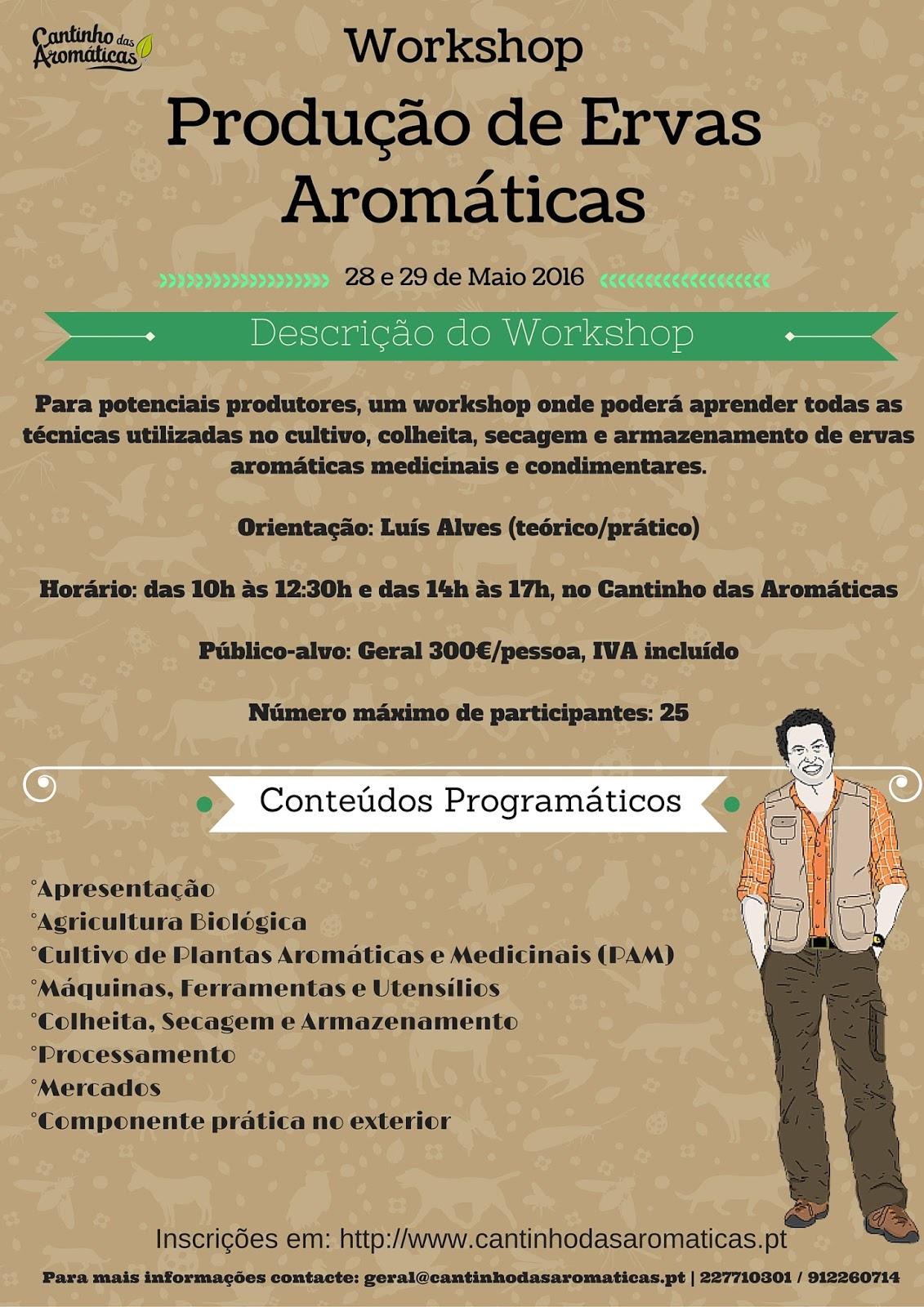 http://www.cantinhodasaromaticas.pt/loja/workshop-loja/workshop-producao-de-ervas-aromaticas/