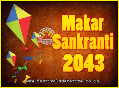 2043 Makar Sankranti Puja Date & Time, 2043 Makar Sankranti Calendar