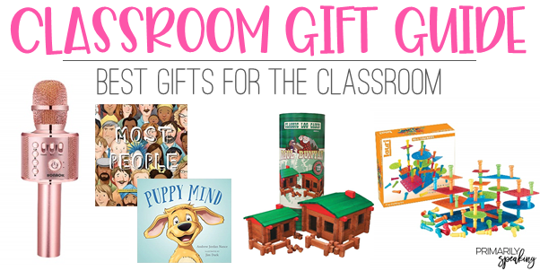 Classroom Gifts for Teachers and Students