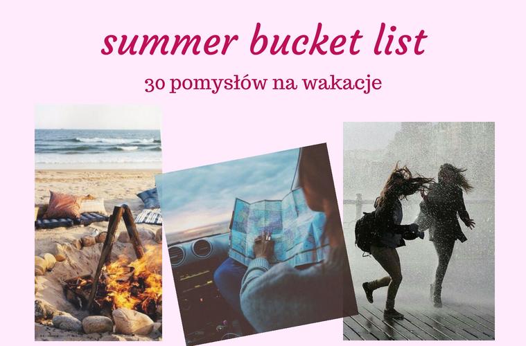 Summer Bucket List! Jak nie nudzić się w wakacje?