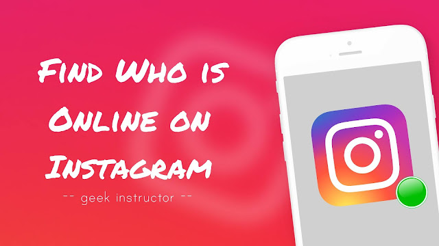 Find who is online on Instagram