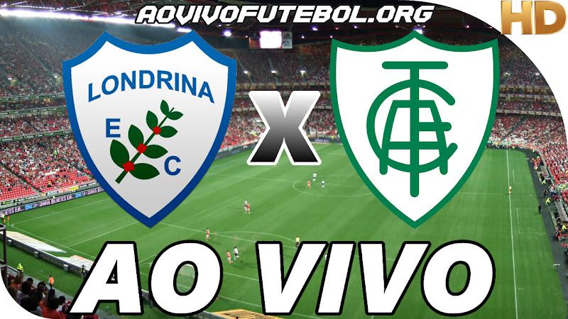 Assistir Londrina x América Mineiro Ao Vivo