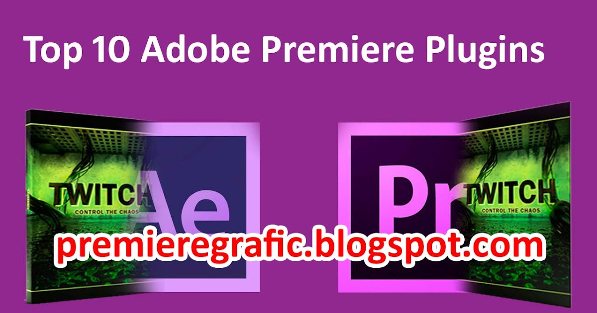 Top 10 add ons for adobe premiere top 10 adobe premiere plugins premiere grafic for Adobe premiere add ons