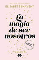 magia-ser-nosotros-elisabet-benavent