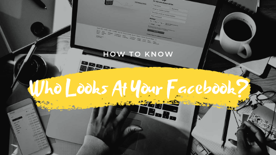Check Who Looks At Your Facebook Profile<br/>