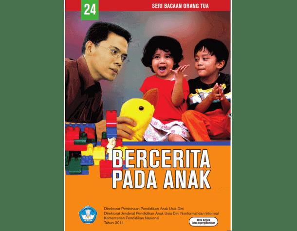 Bercerita Pada Anak (Buku Seri Bacaan Orang Tua)