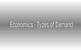 Economics-Types of Demand