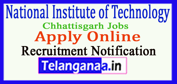 NIT National Institute of Technology Raipur Recruitment Notification 2017 Apply