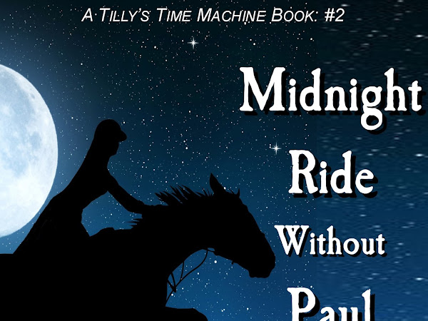 Midnight Ride Without Paul Revere - My New Children's Chapter Book!