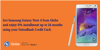 UNIONBANK CREDIT CARD: SAMSUNG GALAXY NOTE 4 STARTING OCTOBER 27, 2014