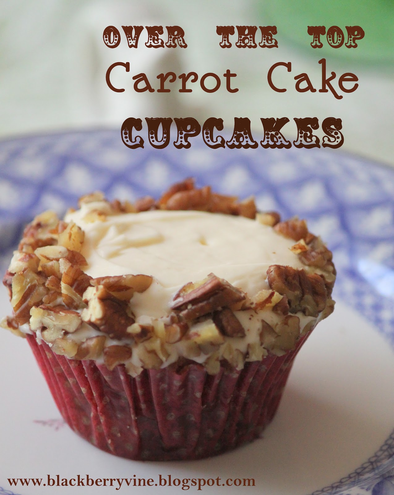 The Blackberry Vine: Over the Top Carrot Cake Cupcakes