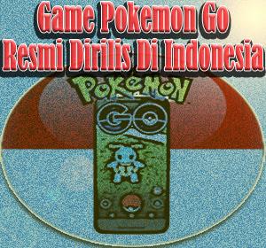 Game Pokemon Go Resmi Dirilis Di Indonesia