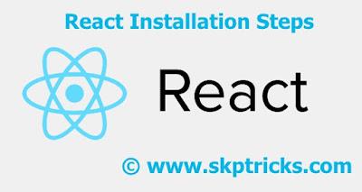 react installation, react installation steps, react installation in windows, react installation npm,react installation tutorial