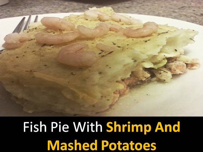 Fish Pie with Shrimp and Mashed Potatoes