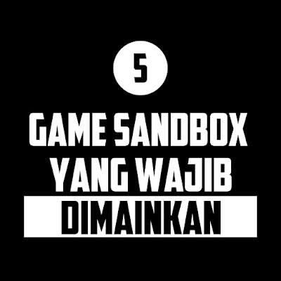 5 Game Sandbox Yang Wajib Dimainkan
