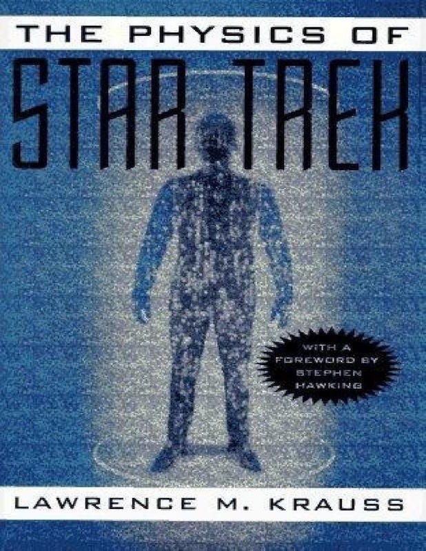 The Physics of Star Trek by Lawrence M. Krauss  Star Trek created by Gene Roddenberry.