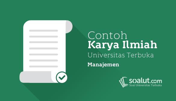 Contoh Karil UT Manajemen EKMA4560 Karya Ilmiah