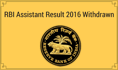 RBI Assistant Result 2016 Withdrawn