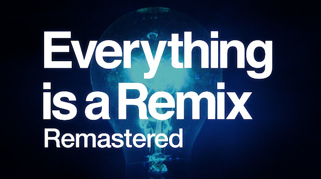 Everything's a Remix