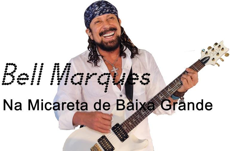 Cantor Bell Marques confirma presença na Micareta de Baixa Grande