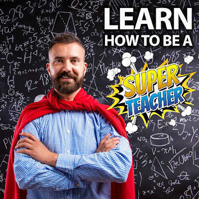 Photo of a man wearing a red cape, standing in front of chalk board with mathematical formulas.  Illustrated comic text: Learn how to be a Super Teacher