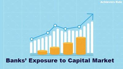 Banks Exposure to Capital Market