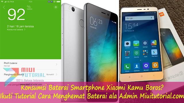 Konsumsi Baterai Smartphone Xiaomi Kamu Boros? Ikuti Tutorial Cara Menghemat Baterai ala Admin Miuitutorial.com