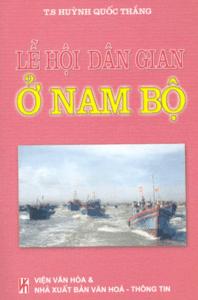 Lễ Hội Dân Gian Ở Nam Bộ - Huỳnh Quốc Thắng