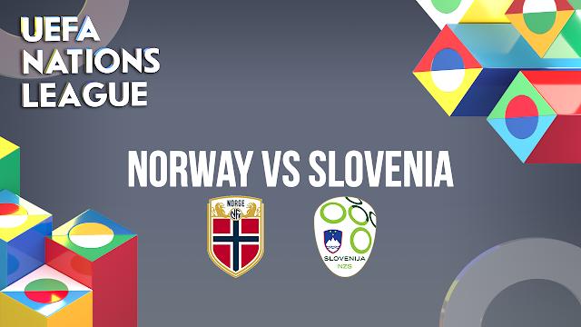 แทงบอลออนไลน์ ทีเด็ดบอล เนชั่นส์ ลีก : ทีมชาตินอร์เวย์ vs ทีมชาติสโลวีเนีย