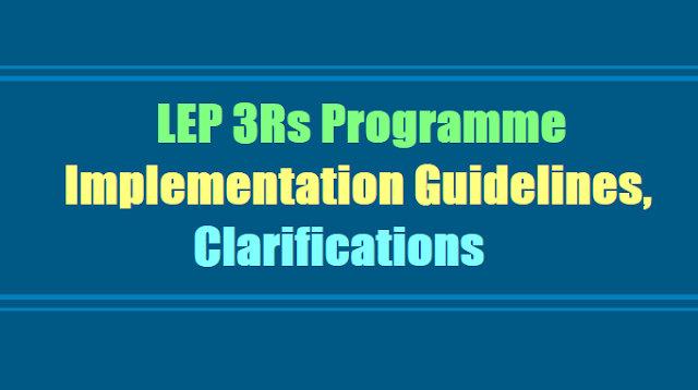 LEP 3Rs Programme Implementation Guidelines, Clarifications 2017 for TS Schools